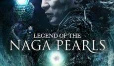 Legend-of-The-Naga-Pearls-อภินิหารตำนานมุกนาคี-e1527065331412
